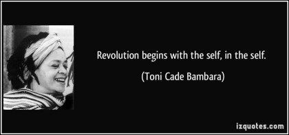 quote-revolution-begins-with-the-self-in-the-self-toni-cade-bambara-11241